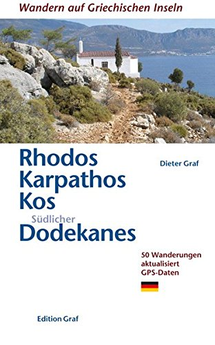 Rhodes, Karpathos, Kos, Southern Dodecanese: 50 Walks, Updated GPS Data (Walking the Greek Islands) por Dieter Graf