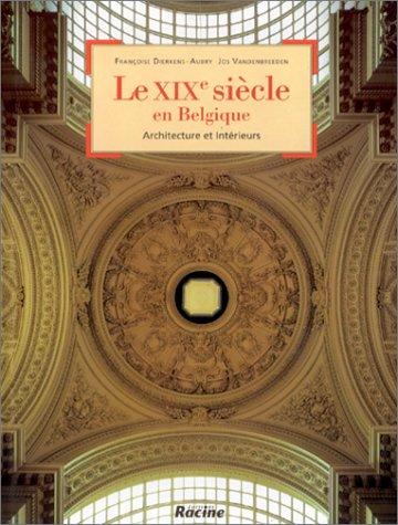 Le XIXe siècle en Belgique. Architecture et intérieurs par Cierkens-Aubry