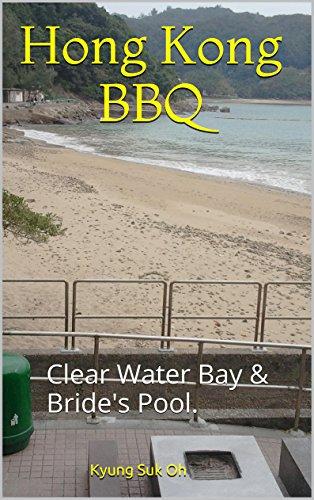 Hong Kong BBQ: Clear Water Bay & Bride's Pool. (English Edition) -