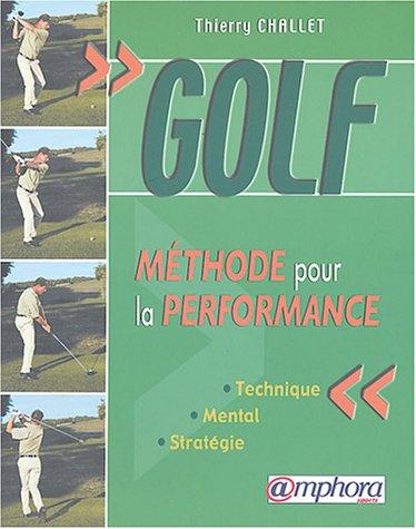 Golf : Méthode pour la performance par Thierry Challet
