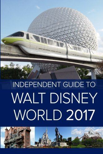 the-independent-guide-to-walt-disney-world-2017-travel-guide