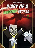 Book for kids: Diary Of A Minecraft Evoker 7 (Evoker's Diary)
