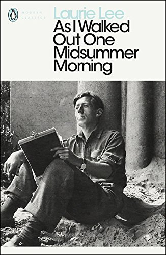 As I Walked Out One Midsummer Morning (Penguin Modern Classics) por Laurie Lee