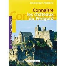Connaitre les Chateaux du Périgord
