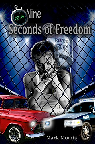 9 Seconds of Freedom: The Mystery of Dalton West, book one