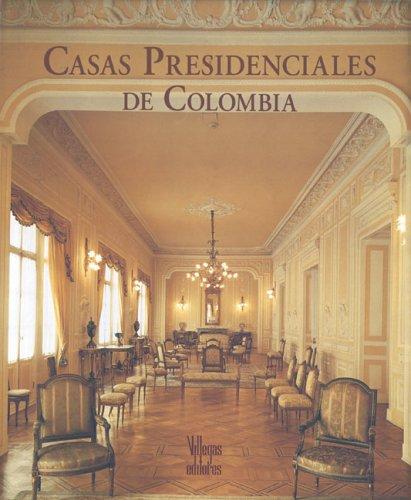 Descargar Libro Libro Casas Presidenciales De Colombia de Benjamin Villegas