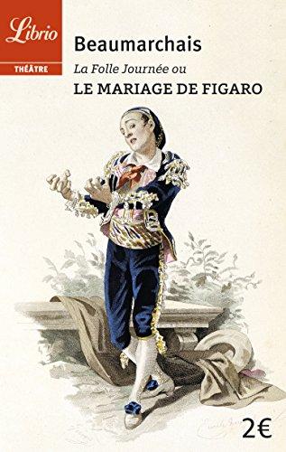 La Folle Journée ou Le Mariage de Figaro par Pierre-Augustin Caron de Beaumarchais