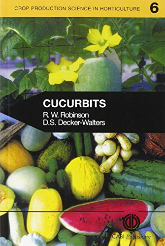 Cucurbits (Crop Production Science in Horticulture) by R.W. Robinson (23-Dec-1996) Paperback