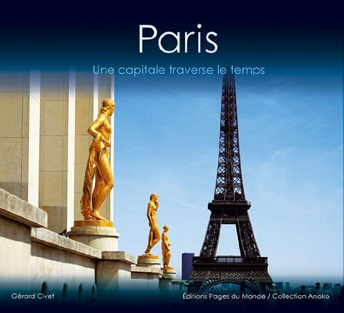 Paris : Une capitale traverse le temps