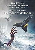 Autour d'Honor, Tome 2 : Les mondes d'Honor