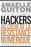 Hackers: Au cœur de la résistance numérique