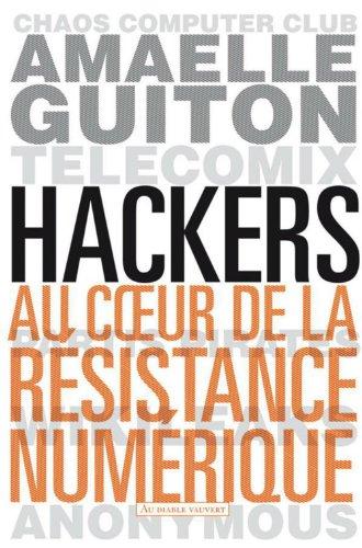 Hackers: Au cœur de la résistance numérique par Amaelle GUITON