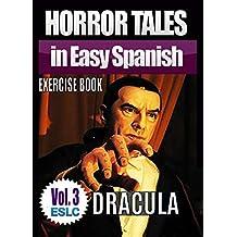 """Horror Tales in Easy Spanish Exercise Book : """"Dracula"""" by Bram Stoker (Easy Spanish Horror Series nº 3)"""