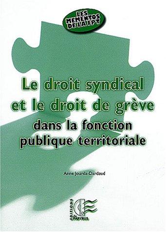 Le droit syndical et le droit de grève dans la fonction publique territoriale par Anne Jourda-Dardaud