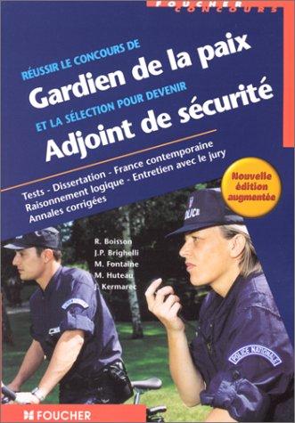 Réussir le concours gardien de la paix et la selection pour devenir adjoint de sécurité, édition augmentée par Collectif