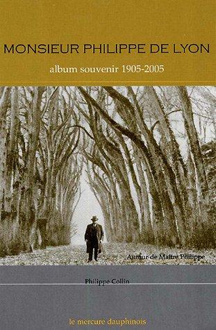 Monsieur Philippe de Lyon - Album souvenir 1905-2005