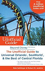 Beyond Disney: The Unofficial Guide to SeaWorld, Universal Orlando, & the Best of Central Florida (Unofficial Guides)