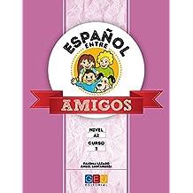 Español entre amigos - Curso 3 - Nivel A2