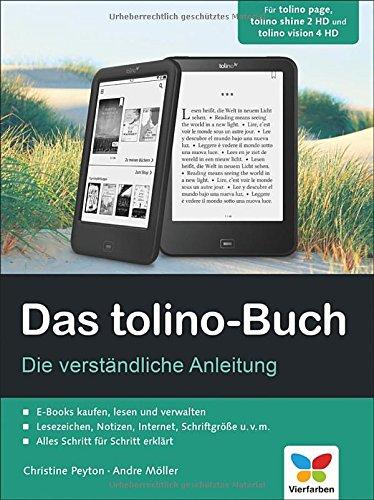Das tolino-Buch: Die verständliche Anleitung. Für tolino page, tolino shine 2 HD und tolino vision 4 HD