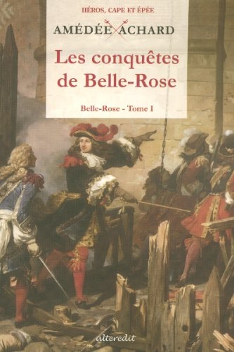 Belle-Rose, Tome 1 : Les conqutes de Belle-Rose