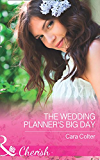 The Wedding Planner's Big Day (Mills & Boon Cherish) (Mills & Boon Hardback Romance)