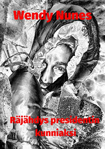 Räjähdys presidentin kunniaksi (Finnish Edition)