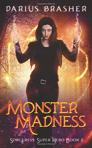 Monster Madness: Sorceress Super Hero Book 2