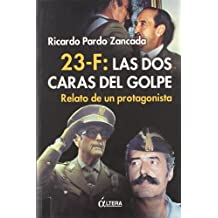 23-F: Las Dos Caras Del Golpe