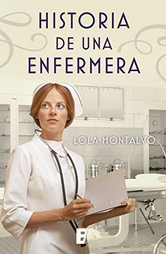 Historia de una enfermera por Lola Montalvo