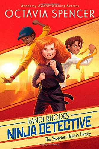 The Sweetest Heist In History Randi Rhodes Ninja Detective