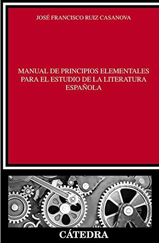 Manual de principios elementales para el estudio de la literatura española (Crítica Y Estudios Literarios)