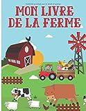 Mon livre de la ferme: Cahier de coloriage pour découvrir les tracteurs et les animaux de la ferme | 50 pages au format 8,5*11 pouces