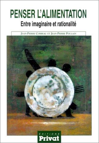 Penser l'alimentation : Entre imaginaire et rationalit
