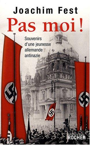 Pas moi ! : Souvenirs d'une jeunesse allemande antinazie par From Editions du Rocher