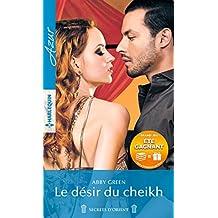 Le désir du cheikh : 1 livre acheté = des cadeaux à gagner (Azur)