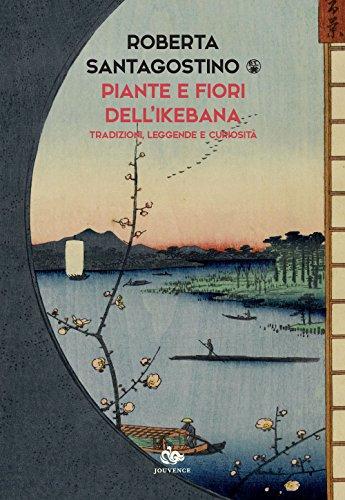 piante e fiori dell'ikebana. tradizioni, leggende e curiosità