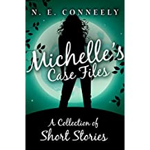 Michelle's Case Files: A Collection of Short Stories (English Edition)