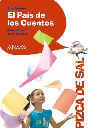 El País de los Cuentos (Literatura Infantil (6-11 Años) - Pizca De Sal) por Ana Alonso