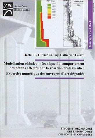 Modélisation chimico-mécanique du comportement des bétons affectés par la réaction d'alcali-silice : Expertise numérisue des ouvrages d'art dégradés