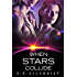 When Stars Collide (Legends of the Seven Galaxies Book 3)