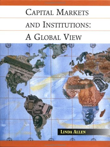 Capital Markets and Institutions: A Global View: An Innovative Approach