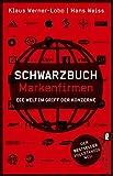 Schwarzbuch Markenfirmen: Die Welt im Griff der Konzerne - Hans Weiss, Klaus Werner-Lobo