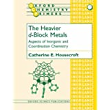 The Heavier d-Block Metals Aspects of Inorganic and Coordination Chemistry: 73 (Oxford Chemistry Primers)