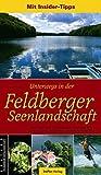 Unterwegs in der Feldberger Seenlandschaft: Ausflugs- und Wanderziele rund um den Schmalen Luzin, Breiten Luzin, Haussee, Carwitzer See