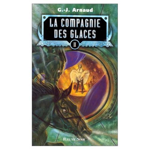 La Compagnie des glaces, tome 2 : L'enfant des glaces, les otages des glaces, le gnome halluciné, la compagnie de la banquise