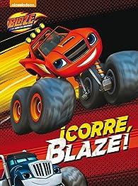 ¡Corre, Blaze! par Nickelodeon