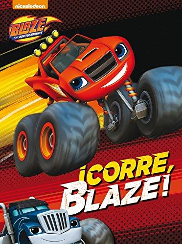 ¡Corre, Blaze! (Blaze y los Monster Machines. Actividades) por Nickelodeon Nickelodeon