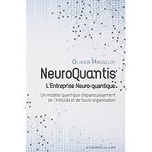 NeuroQuantis, l'Entreprise Neuro-quantique : Un modèle quantique d'épanouissement de l'individu et de toute organisation