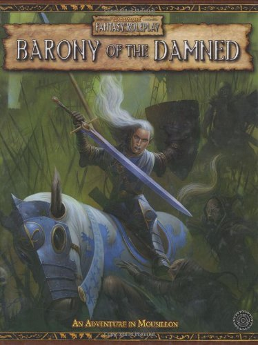 Barony of the Damned: An Adventure in Mousillon (Warhammer Fantasy Roleplay) by Green Ronin (20-Apr-2006) Hardcover