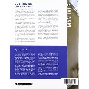 El oficio de jefe de obra: Las bases de su correcto ejercicio (Manuals)